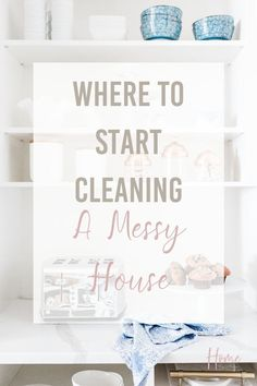Where to start cleaning a messy house will help you find cleaning motivation you need to start cleaning. If you're feeling overwhelmed with the mess knowing how to clean a messy house will help. In this post, I'm going to walk you through the step to help you find a place to start cleaning. I've also put together a cleaning checklist you can use to help too. Declutter Home, Decluttering, Cleaning Checklist, Cleaning Hacks, Life Organization, Organizing, Messy House, Fall Cleaning, Home Hacks