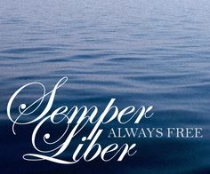 "Tattoo Ideas & Inspiration - Quotes & Sayings | ""Semper Liber"" - ""Always Free"" 