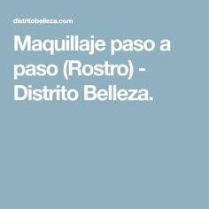 Maquillaje paso a paso (Rostro) - Distrito Belleza.