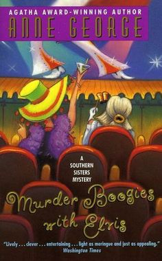 I love this whole series - such fun! How I do miss Anne George and her zany Southern Sisters mysteries.