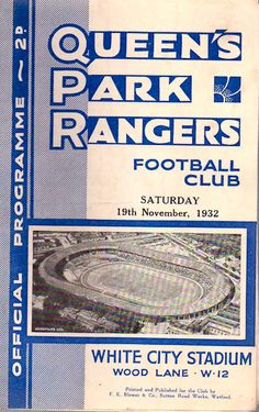 Queens Park Rangers at White City 1932 British Football, Retro Football, Vintage Football, Rangers Football, Football Players, Football Program, Football Cards, White City Stadium, Queens Park Rangers Fc