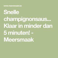 Snelle champignonsaus...Klaar in minder dan 5 minuten! - Meersmaak Dressings, Food And Drink, Math Equations, Diners, Pasta, Mushroom, Recipies, Egg As Food, Restaurants