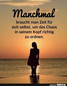 Manchmal braucht man Zeit fur sich selbst, um das Chaos im Kopf. Sand Quotes, Amazing Inspirational Quotes, German Quotes, German Words, Funny Emoji, Good Night Wishes, Life Guide, Quotes About Everything, School Motivation