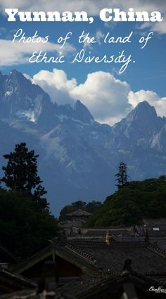 Snowy mountain from Lijiang, Yunnan, China. Discover Yunnan through a series of photos by clicking on this picture. Land of Ethnic diversity in China, Yunnan is a gorgeous province.