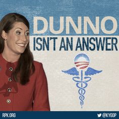 "Alison Lundergan Grimes was asked if she'd vote for Obamacare. Her answer? In a nutshell, ""I dunno."" Kentuckians deserve honesty"