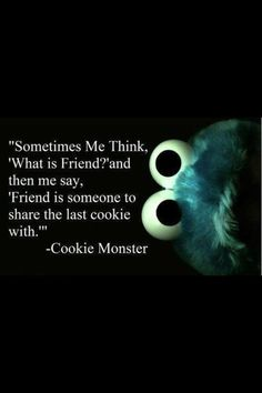 True #friendship! #Cookiemonster