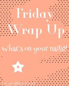 Friday Wrap Up