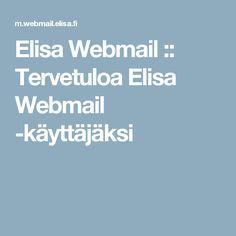 Elisa Webmail :: Tervetuloa Elisa Webmail -käyttäjäksi