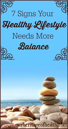 7 signs your healthy lifestyle needs more balance | Our Heritage of Health