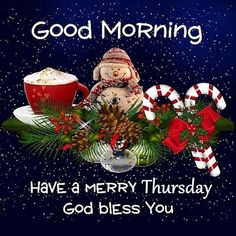 Good Morning, Have A Merry Tuesday, God Bless You good morning tuesday tuesday quotes tuesday images good morning tuesday tuesday quote images tuesday christmas quotes Good Morning Happy Thursday, Happy Thursday Quotes, Good Morning Greetings, Tuesday Quotes, Tuesday Images, December Images, Thursday Humor, Friday Morning, Happy Quotes