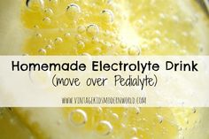 Homemade Electrolyte Drink (Move Over Pedialyte!)