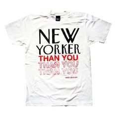 """ONLY NY """"New Yorker Than You"""" . Slept on this."""