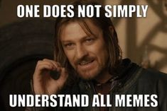 Image tagged in lotr,intj,one does not simply One Does Not Simply, Sean Bean, Anti Religion, Heat Damage, Meme Pictures, All The Things Meme, Blog Sites, Natural Curls, Atheism