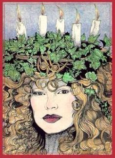 Yule Greetings from Lucia. Saint Lucy's Day and the Festival of Lights is celebrated in Scandinavia, coinciding with the Winter Solstice