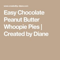 Easy Chocolate Peanut Butter Whoopie Pies | Created by Diane