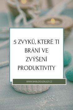 Nějaké své zvyky máme všichni. Ať už jde o zlozvyky, nebo dobré návyky. Dobré návyky, které máme osvojené, nám pomáhají. V čem? V tom, co si přejeme jejich dodržováním dosáhnout. To je individuální a liší se od člověka. Každý máme nějaké zvyky, souhlasíš? Jsou ale i takové, které ti mohou bránit ve zvýšení produktivity. K plnění cílů a dokončování tvých úkolů, které sis předsevzala. Blog, Blogging