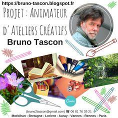 Bruno TASCON (Ecrivain Plasticien) - Ateliers Créatifs - Lorient Vannes Paris #Projet :  #Animateur d'#Ateliers #Créatifs   #BrunoTascon ➡ (( https://bruno-tascon.blogspot.fr )) #webrédacteur #scénariste #écrivain #graphiste #auteur #photos (https://bruno-tascon.blogspot.fr ) ➡ (bruno2tascon@gmail.com) ☎ 06 81 76 39 21 #Morbihan - #Bretagne - #Paris #Lorient - #Auray - #Vannes  Nouvelle page du site :   https://bruno-tascon.blogspot.fr/p/ateliers-creatifs-artistiques-vannes.html