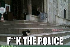 F**K the police.
