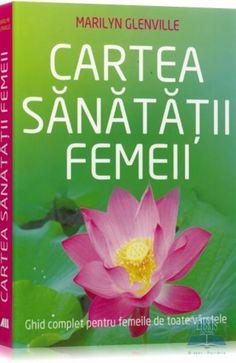 Cartea Sanatatii Femeii - Marilyn Glenville Somerset, National Geographic, Saint Petersburg
