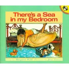 There's a Sea in My Bedroom. Gorgeous book about a boys imagination...or is it?