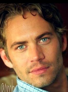 Paul Walker look at that beautiful face