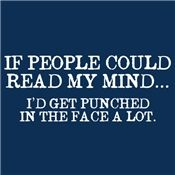 If People Could Read My Mind ...