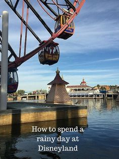 How to spend a rainy day at Disneyland - Anaheim, California