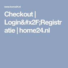 Checkout | Login/Registratie | home24.nl