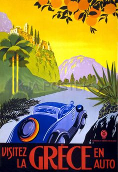 Visitez La Grèce en auto Vintage Travel Posters. Wow is the best word for the Medeteranian places. I would go back for the 3rd time at the drop of a hat.