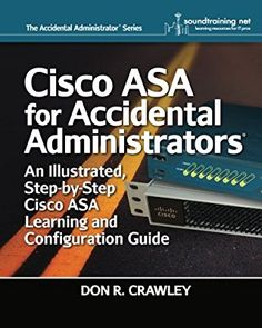Cisco ASA for Accidental Administrators: An Illustrated Step-by-Step ASA Learning and Configuration Guide Paperback – March 4, 2015 ----- cisco asa for accidental administrators- cisco asa for accidental administrators download- cisco asa for accidental administrators pdf- cisco asa for accidental administrators pdf download