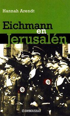 Eichmann en Jerusalén: http://kmelot.biblioteca.udc.es/record=b1528551~S1*gag