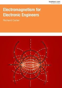This introduction to electromagnetic theory emphasises on applications in electronic engineering. Richard Carter, Electronic Engineering, Circuit, Electronics, Engineers, Theory, Consumer Electronics