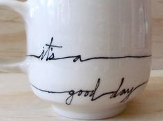 Black and White it's a good day  Mug. Text by MelissaMayaPottery