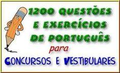 1200 Questoes e Exercicios de Portugues. Veja em detalhes no site http://www.mpsnet.net/G/186.html via @mpsnet Exercicios academicos e questoes que cairam em Concursos e Vestibulares, com gabaritos e comentarios para o seu melhor aproveitamento e aprendizado. Veja em detalhes neste site