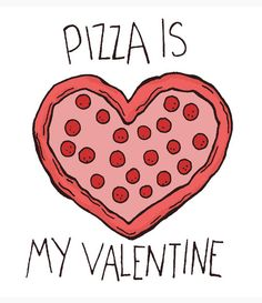 To my one and only ... The one who's always there for me... Pizza. Yes. That's right.
