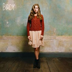 Birdy-Birdy.. Everyone should buy this now. She does such amazing covers <3