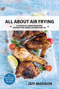 All About Air Frying: 25 Fantastic AirFryer Recipes Witho... https://www.amazon.com/dp/B01I4AHBEK/ref=cm_sw_r_pi_dp_x_y7RezbYT84G47