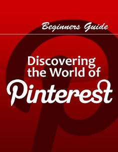 The Beginners Guide To Pinterest