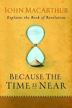 Because the Time is Near: John MacArthur Explains the Book of Revelation by John MacArthur, http://www.amazon.com/dp/0802407285/ref=cm_sw_r_pi_dp_NCY0qb1S6WVWG