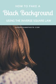 Fake a Black Background: Introducing the Inverse Square Law. Use this photography lighting tutorial to help you create a black background just by using the light around you! Click through to see how it's done along with pull backs!