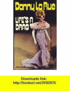 Danny La Rue Lifes a Drag (9780352398260) Peter Underwood , ISBN-10: 0352398264  , ISBN-13: 978-0352398260 ,  , tutorials , pdf , ebook , torrent , downloads , rapidshare , filesonic , hotfile , megaupload , fileserve