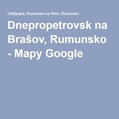 Dnepropetrovsk na Brašov, Rumunsko - Mapy Google
