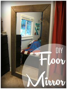 Nine Red: DIY Floor Mirrortotally saving $500 and putting steve's wood shed to use