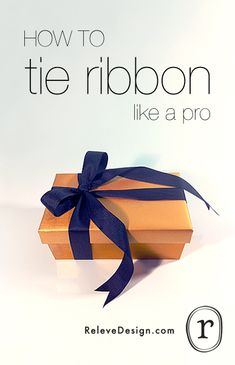 Learn HOW TO tie ribbon like a pro and give your gifts sophisticated flair.