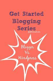 Jes Be Social: Get Started Blogging Series - Wordpress Vs Blogger