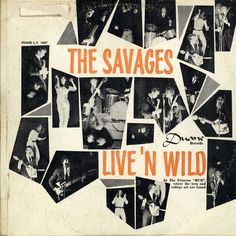 """cantina-supply: """"FOUND SOUND  13 The Savages - Live 'N Wild """""""