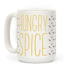 """Hungry Spice Girl - So I'll tell you what I want what I really, really want! It's a taco. Show that you and your squad are modern day spice girls with these cute, funny parody mugs. This coffee mug features the phrase """"Hungry Spice"""" in a thin yellow font."""