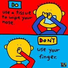Nose Hygiene 2 Do use a tissue to wipe your nose. Don't use your finger. Preschool Lessons, Preschool Activities, End Of The Year Celebration, Todd Parr, Nose Picking, Nurse Jokes, Activities Of Daily Living, Rainbow Decorations, Rainbow Theme