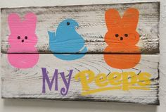 "My Peeps Easter Signs ""Ready to Ship FREE! Handmade Distressed & Reclaimed Western Red Cedar Wood by Chotchkieville on Etsy https://www.etsy.com/listing/224495903/my-peeps-easter-signs-ready-to-ship-free"