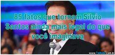 85 fatos que tornam Silvio Santos ainda mais legal do que você imaginava